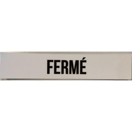 Autocollant *FERME* 10cm x 1.8cm
